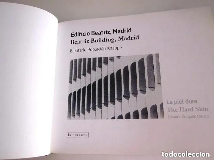 Libros de segunda mano: Edificio Beatriz Madrid 2013 La piel dura Beatriz Building The hard skin en español e inglés 432 pág - Foto 3 - 196603707