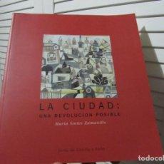 Libros de segunda mano: LA CIUDAD - UNA REVOLUCIÓN POSIBLE. Lote 197056800