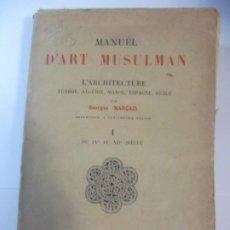 Libros de segunda mano: LIBRO MANUEL D'ART MUSULMAN L'ARCHITECTURE GEORGES MARÇAIS 1926 EN FRANCES. Lote 197552717