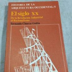 Libros de segunda mano: EL SIGLO XX DE LA REVOLUCION INDUSTRIAL AL RACIONALISMO. HISTORIA DE LA ARQUITECTURA OCCIDENTAL 5.. Lote 197563688