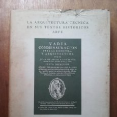Libri di seconda mano: LA ARQUITECTURA TECNICA EN SUS TEXTOS HISTORICOS, ARFE, VARIA COMMESURACION PARA LA ESCULTURA, ARPHE. Lote 197587167