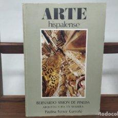 Livros em segunda mão: ARTE HISPALENSE. BERNARDO SIMON DE PINEDA. ARQUITECTURA EN MADERA. Lote 198095230