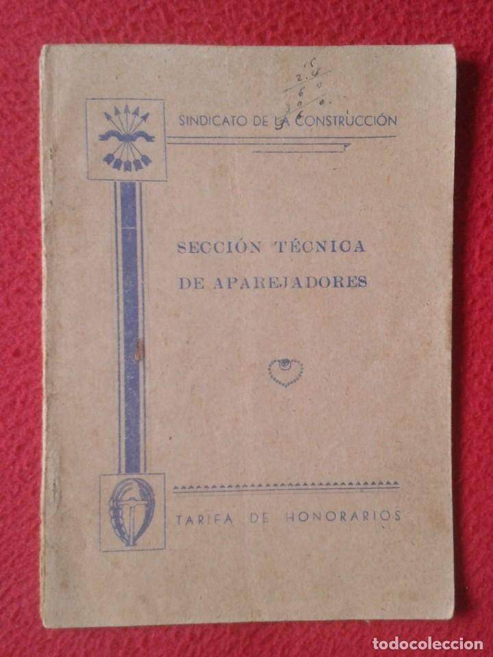 TARIFA DE HONORARIOS LIBRITO GUÍA SINDICATO DE LA CONSTRUCCIÓN SECCIÓN TÉCNICA APAREJADORES FALANGE? (Libros de Segunda Mano - Bellas artes, ocio y coleccionismo - Arquitectura)