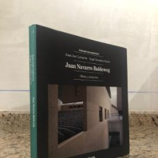 Libri di seconda mano: JUAN NAVARRO BALDEWEG - OBRAS Y PROYECTOS. Lote 221927541