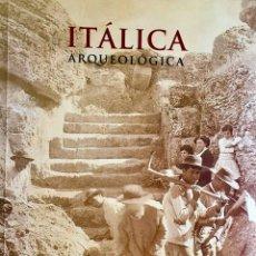 Libros de segunda mano: ITÁLICA ARQUEOLÓGICA. ANTONIO CABALLOS RUFINO, JESÚS MARÍN FATUARTE Y JOSÉ M.RODRIGUEZ HIDALGO. Lote 199833005