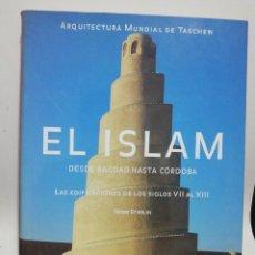 Libros de segunda mano: HENRI STIERLIN- EL ISLAM , DESDE BAGDAD HASTA CÓRDOBA... . Lote 201561115