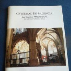Libros de segunda mano: CATEDRAL DE PALENCIA ARQUITECTURA DE LA CRIPTA A LA CATEDRAL GÓTICA J CORIAN I PÉREZ 1991. Lote 202255503