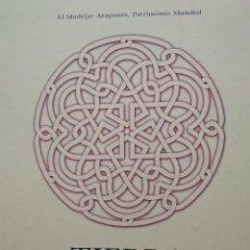 Libros de segunda mano: TIERRA MUDEJAR -- EL MUDEJAR ARAGONÉS. PATRIMONIO MUNDIAL. Lote 202582667