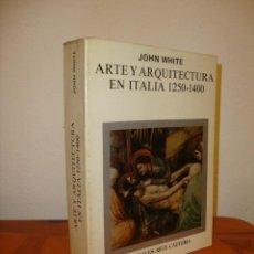 Libros de segunda mano: ARTE Y ARQUITECTURA EN ITALIA, 1250 - 1400 - JOHN WHITE - CATEDRA, RARO. Lote 203365422