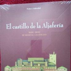 Libros de segunda mano: EL CASTILLO DE LA ALJAFERÍA 1600-1800 DE MEDIEVAL A ILUSTRADO -- PEDRO I. SOBRADIEL .. PRECINTADO. Lote 203820515