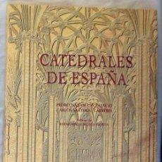 Libros de segunda mano: CATEDRALES DE ESPAÑA - PEDRO NAVASCUES PALACIO / CARLOS SARTHOU CARRERES - VER INDICE. Lote 203860782