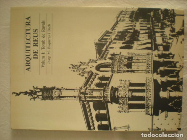 ARQUITECTURA DE REUS - TOMB DE RAVALS (Libros de Segunda Mano - Bellas artes, ocio y coleccionismo - Arquitectura)