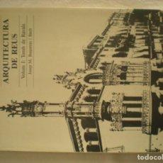 Libros de segunda mano: ARQUITECTURA DE REUS - TOMB DE RAVALS. Lote 204242861
