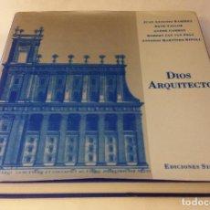Libros de segunda mano: 1994 - DIOS ARQUITECTO. J. B. VILLALPANDO Y EL TEMPLO DE SALOMÓN - SIRUELA. Lote 204605001