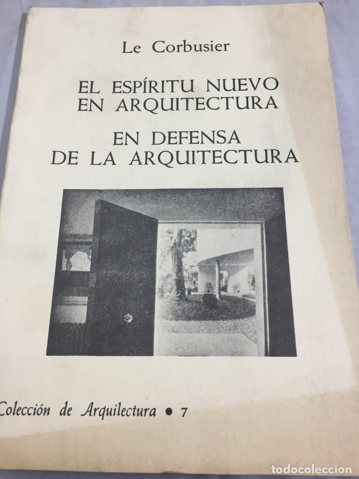 Libros de segunda mano: EL ESPÍRITU NUEVO EN ARQUITECTURA.EN DEFENSA DE LA ARQUITECTURA. LE CORBUSIER. ARQUITECTURA 7 1983 - Foto 9 - 205354620