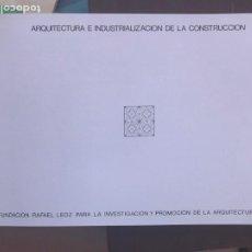 Libros de segunda mano: ARQUITECTURA E INDUSTRIALIZACION DE LA CONSTRUCCION. MINISTERIO DE ECONOMIA Y COMERCIO. 1981. Lote 205379760