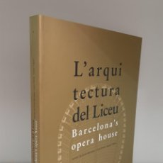 Libros de segunda mano: L´ARQUITECTURA DEL LICEU, BARCELONA´S OPERA HOUSE, VARIOS AUTORES, ARQUITECTURA / ARCHITECTURE, 2000. Lote 205801711