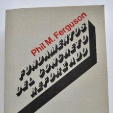 Libros de segunda mano: PHIL M. FERGUSON. FUNDAMENTOS DEL CONCRETO REFORZADO. CECSA. 1983. IMPRESO EN MÉXICO. Lote 206262075