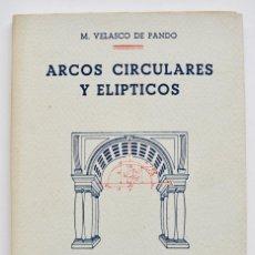 Libros de segunda mano: M. VELASCO DE PANDO. ARCOS CIRCULARES Y ELÍPTICOS. EDITORIAL DOSSAT S.A. MADRID. MUY BUEN ESTADO. Lote 206267618