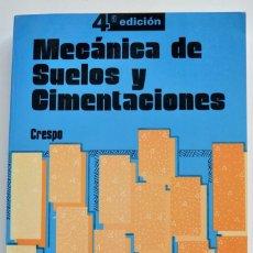 Libros de segunda mano: CARLOS CRESPO VILLALAZ. MECÁNICA DE SUELOS Y CIMENTACIONES. NORIEGA EDITORES. LIMUSA. MÉXICO, 1993. Lote 206269926