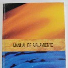 Libros de segunda mano: MANUAL DE AISLAMIENTO. ISOVER. CRISTALERÍA ESPAÑOLA S.A. EDICIÓN 1992. MADRID. Lote 206287615