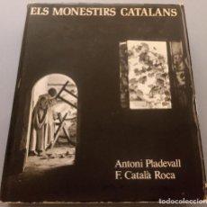 Libros de segunda mano: ELS MONESTIRS CATALANS - ANTONI PLADEVALL - F. CATALÀ ROCA - DESTINO 1974 - CATALÀ. Lote 206477908