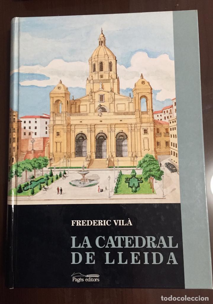 LA CATEDRAL DE LLEIDA FREDERIC VILA EN CATALAN (Libros de Segunda Mano - Bellas artes, ocio y coleccionismo - Arquitectura)