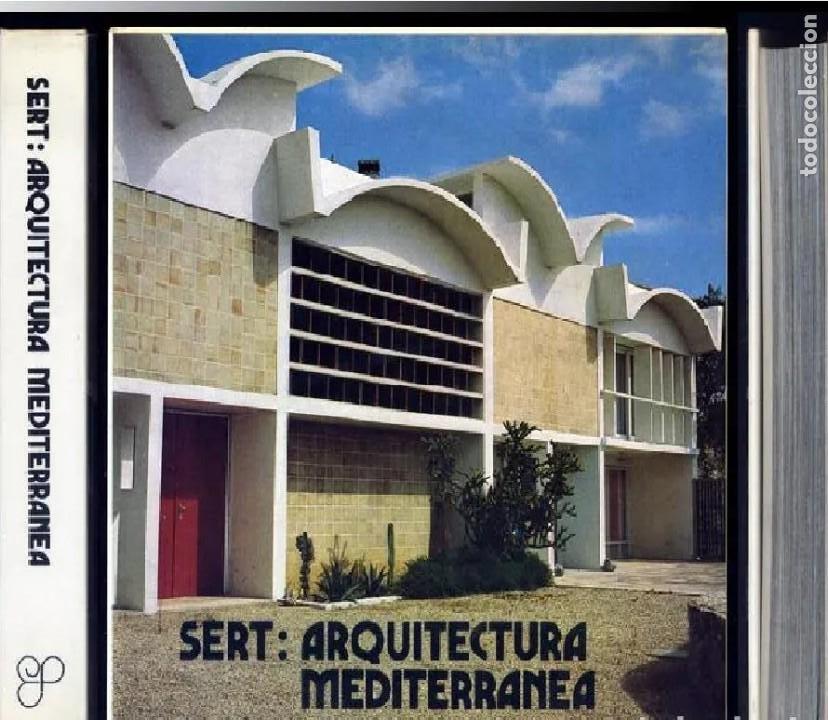 SERT, ARQUITECTURA MEDITERRÁNEA – LIBRO ARQUITECTURA. BORRÁS. BORRÀS, MARIA LLUÏSA. 1974 (Libros de Segunda Mano - Bellas artes, ocio y coleccionismo - Arquitectura)