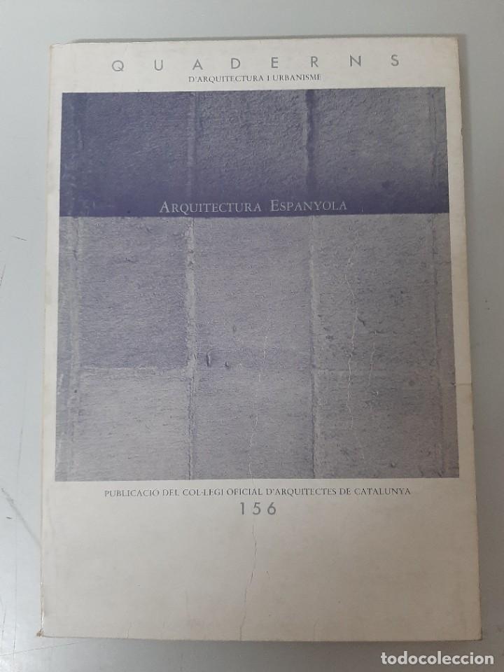 QUADERNS: CUADERNOS DE ARQUITECTURA Y URBANISMO Nº 156, ARQUITECTURA ESPAÑOLA, CACB, 1983 (Libros de Segunda Mano - Bellas artes, ocio y coleccionismo - Arquitectura)