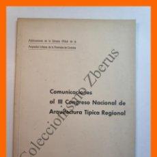 Libros de segunda mano: COMUNICACIONES AL III CONGRESO NACIONAL DE ARQUITECTURA TIPICA REGIONAL . OCTUBRE 1967. Lote 207191556