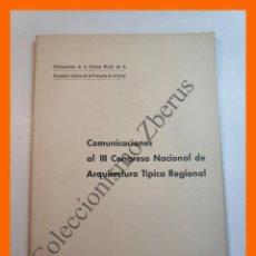 Libros de segunda mano: COMUNICACIONES AL III CONGRESO NACIONAL DE ARQUITECTURA TIPICA REGIONAL . OCTUBRE 1967. Lote 207191566