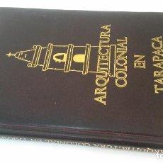 Libros de segunda mano: 1981 - JUAN BENAVIDES / PEDRO VILASECA - ARQUITECTURA COLONIAL EN TARAPACA - CHILE. Lote 207205130