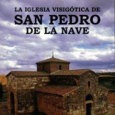 Libros de segunda mano: LA IGLESIA VISIGÓTICA DE SAN PEDRO DE LA NAVE POR A. FERNÁNDEZ FERRERO Y L. ILLANA GUTIÉRREZ. Lote 207340380