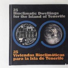 Libros de segunda mano: 25 VIVIENDAS BIOCLIMÁTICAS PARA LA ISLA DE TENERIFE. (ESTADO IMPECABLE). Lote 207955766