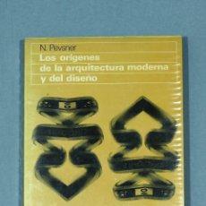 Libros de segunda mano: ORÍGENES DE LA ARQUITECTURA MODERNA Y DEL DISEÑO. N. PEVSNER. 4ª EDICIÓN, 1978.. Lote 255018345