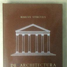 Libros de segunda mano: DE ARCHITECTURA. MARCUS L. VITRUVIUS. EDICIONES ARTE Y BIBLIOFILIA PARA UNIÓN EXPLOSIVOS RÍO TINTO. Lote 208092415