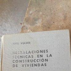 Libros de segunda mano: INSTALACIONES TÉCNICAS EN LA CONSTRUCCIÓN DE VIVIENDAS. Lote 208695366