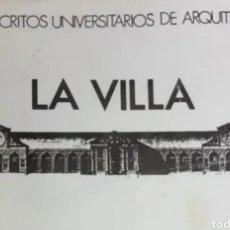 Libros de segunda mano: LA VILLA MANUSCRITOS UNIVERSITARIOS DE ARQUITECTURA. Lote 208763675