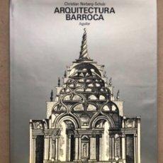Libros de segunda mano: ARQUITECTURA BARROCA. CHRISTIAN NORBERG-SCHULZ. AGUILAR EDICIONES 1972.. Lote 208899665