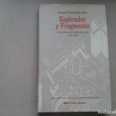 Libros de segunda mano: ANTONIO FERNÁNDEZ ALBA. ESPLENDOR Y FRAGMENTO.1ª EDICIÓN 1997. ARQUITECTURA. VANGUARDIAS.. Lote 208946045