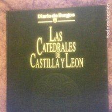 Libros de segunda mano: LAS CATEDRALES DE CASTILLA Y LEON- 1992- DIARIO DE BURGOS- JUNTA DE CASTILLA Y LEON- GRAN FORMATO-. Lote 208968592