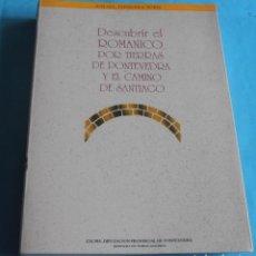 Libros de segunda mano: DESCUBRIR EL ROMANICO POR TIERRAS DE PONTEVEDRA Y EL CAMINO DE SANTIAGO. Lote 209050322