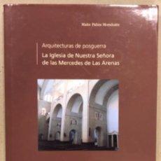 Libros de segunda mano: ARQUITECTURAS DE POSGUERRA: LA IGLESIA DE NUESTRA SEÑORA DE LAS MERCEDES DE LAS ARENAS (GETXO).. Lote 209057722
