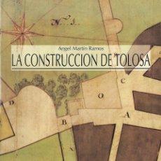 Libros de segunda mano: LA CONSTRUCCION DE TOLOSA. ARQUITECTURA DE LA VILLA DE TOLOSA. PATRIMONIO. LIBRO VASCO. PAÍS VASCO.. Lote 209629335