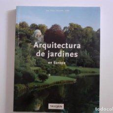 Libros de segunda mano: ARQUITECTURA DE JARDINES EN EUROPA TASCHEN. Lote 210028313
