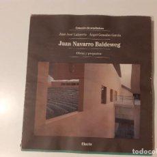 Libros de segunda mano: JUAN NAVARRO BALDEWEG - OBRAS Y PROYECTOS - ED. ELECTA ES EL DE LA FOTO. ENCUADERNACIÓN EN RÚSTIC. Lote 240334470