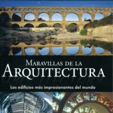 Libros de segunda mano: MARAVILLAS DE LA ARQUITECTURA. LOS EDIFICIOS MAS IMPRESIONANTES DEL MUNDO. Lote 210186851
