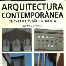 Libros de segunda mano: ARQUITECTURA CONTEMPORÁNEA DE 1943 A LOS AÑOS 90. CORRADO GAVINELLI. Lote 210188113