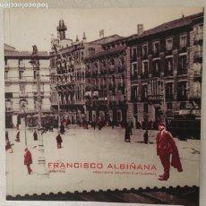 Libros de segunda mano: FRANCISCO ALBIÑANA ARQUITECTO POLITICO E INTELECTUAL,1882-1936,. Lote 210207481