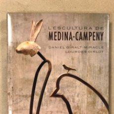Libros de segunda mano: L'ESCULTURA DE MEDINA-CAMPENY. DANIEL GIRALT-MIRACLE Y LOURDES CIRLOT. XAVIER AMIR EDITOR 1994.. Lote 210645649